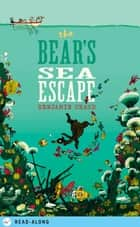 The Bear's Sea Escape ebook by Benjamin Chaud