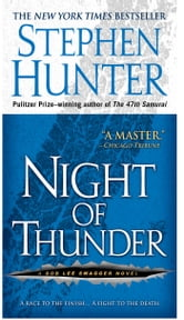 Night of Thunder - A Bob Lee Swagger Novel ebook by Stephen Hunter