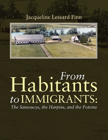 From Habitants To Immigrants The Sansoucys The Harpins And The