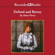 Defend and Betray audiobook by Anne Perry