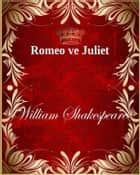 Romeo ve Juliet ebook by William Shakespeare