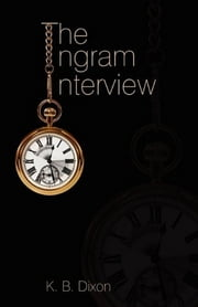 The Ingram Interview ebook by K.B. Dixon