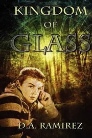Kingdom of Glass ebook by D.A. Ramirez