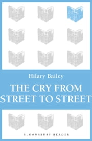 The Cry from Street to Street ebook by Hilary Bailey