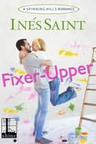 Fixer-Upper ebook by Inés Saint