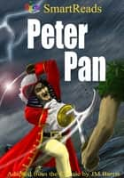 SmartReads Peter Pan Adapted from the Classic by JM Barrie ebook by Giglets
