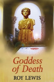 Goddess of Death ebook by Roy Lewis