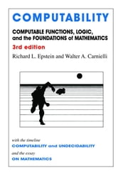 Computability: Computable Functions, Logic, and the Foundations of Mathematics ebook by Epstein, Richard L.