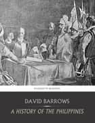 A History of the Philippines ebook by David Barrows
