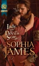 Lady With The Devil's Scar (Mills & Boon Historical) ebook by Sophia James