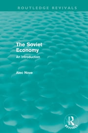The Soviet Economy (Routledge Revivals) ebook by Alec Nove