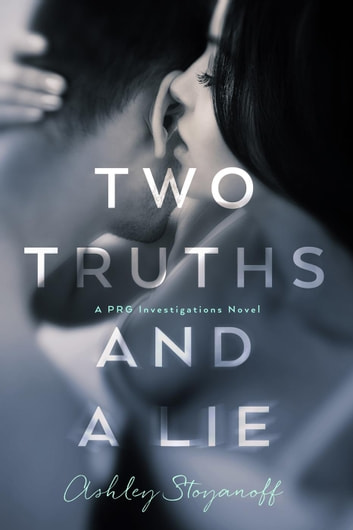 Two Truths and a Lie - PRG Investigations, #1 ebook by Ashley Stoyanoff