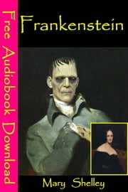 Frankenstein - [ Free Audiobooks Download ] ebook by Mary Shelley