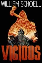 Vicious ebook by William Schoell