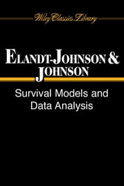 Survival Models and Data Analysis ebook by Regina C. Elandt-Johnson,Norman L. Johnson