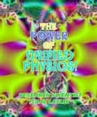 The Power of Unified Physics ebook by Isaac Lasley