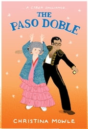 The Paso Doble - … a cyber dalliance … ebook by Christina Mowle