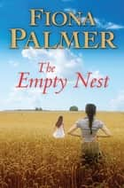 The Empty Nest ebook by Fiona Palmer