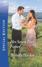Her Seven-Day Fiancé ebook by Brenda Harlen