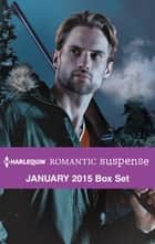 Harlequin Romantic Suspense January 2015 Box Set - An Anthology ebook by Rachel Lee, Cindy Dees, Marilyn Pappano,...