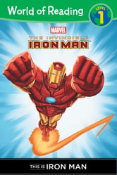 The Invincible Iron Man: This is Iron Man (Level 1 Reader) ebook by Disney Book Group