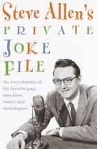 Steve Allen's Private Joke File ebook by Steve Allen