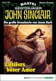 John Sinclair - Folge 1783 - Luzifers böser Amor ebook by Jason Dark