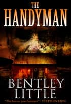 The Handyman ebook by Bentley Little