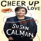 Cheer Up Love - Adventures in depression with the Crab of Hate audiobook by Susan Calman, Susan Calman