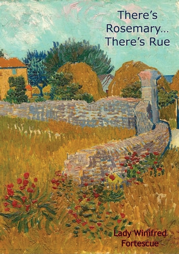 There's Rosemary…There's Rue ebook by Lady Winifred Fortescue