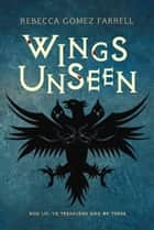 Wings Unseen ebook by Rebecca Gomez Farrell