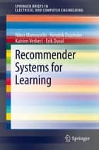 Recommender Systems for Learning ebook by Nikos Manouselis,Hendrik Drachsler,Katrien Verbert,Erik Duval