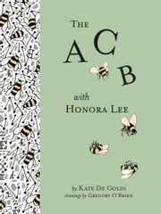 The ACB with Honora Lee ebook by Kate De Goldi,Gregory O'Brien