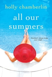 All Our Summers ebook by Holly Chamberlin