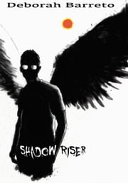 Shadow Riser ebook by Deborah Barreto
