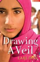 Drawing a Veil ebook by Lari Don, Emma Chinnery