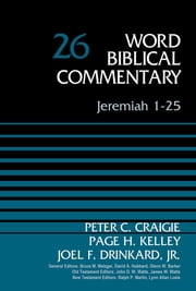 Jeremiah 1-25, Volume 26 ebook by Peter C. Craigie, Paige Kelley, Dr. Joel F. Drinkard,...