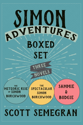 Simon Adventures Boxed Set ebook by Scott Semegran