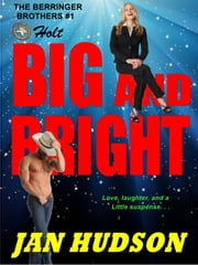 Big and Bright (The Berringer Brothers #1) ebook by Jan Hudson