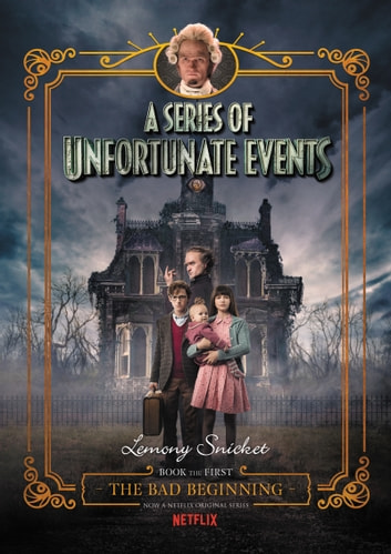 A Series of Unfortunate Events #1: The Bad Beginning ebook by Lemony Snicket