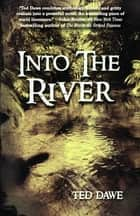 Into The River ebook by Ted Dawe
