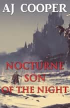 Nocturne, Son of the Night ebook by AJ Cooper