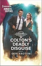 Colton's Deadly Disguise ebook by Geri Krotow