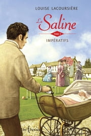 La Saline, tome 3 - Impératifs ebook by Kobo.Web.Store.Products.Fields.ContributorFieldViewModel