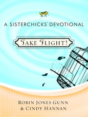 Take Flight! ebook by Robin Jones Gunn,Cindy Hannan