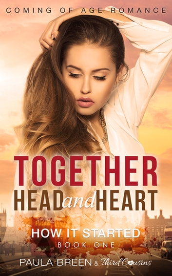 Together Head and Heart - How it Started (Book 1) Coming of Age Romance ebook by Third Cousins,Paula Breen