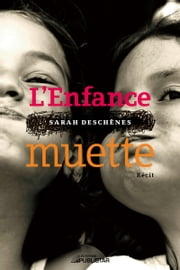 L'enfance muette ebook by Sarah Deschênes