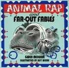 Animal Rap and Far-Out Fables ebook by Gwen Molnar