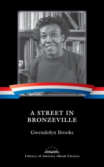 A Street in Bronzeville - A Library of America eBook Classic ebook by