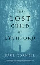 The Lost Child of Lychford 電子書 by Paul Cornell